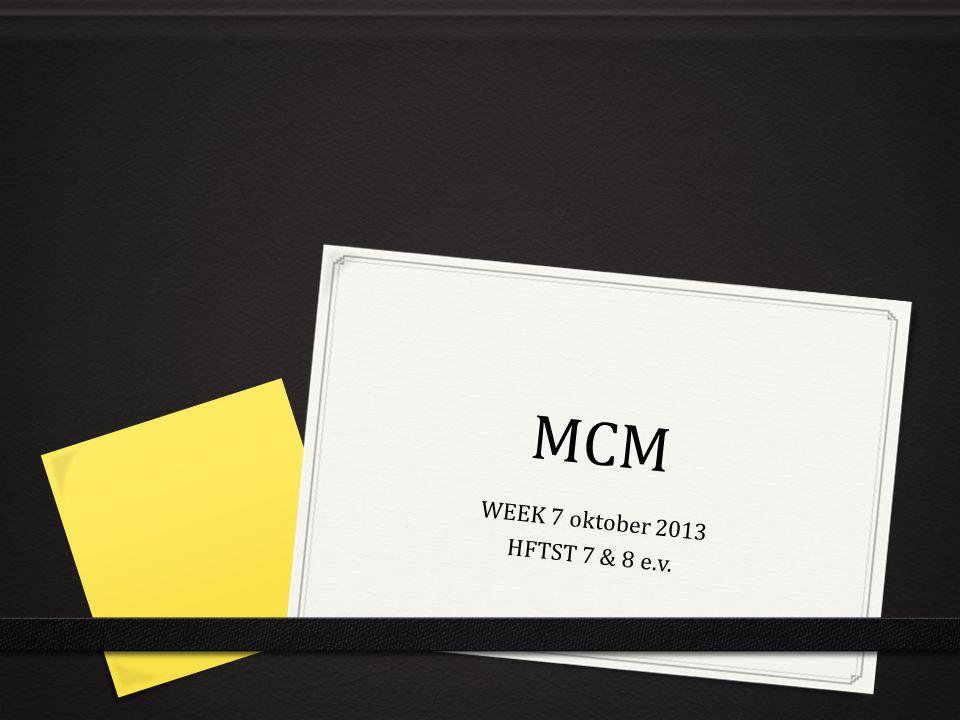 MCM WEEK 7 oktober 2013 HFTST 7 & 8 e.v.