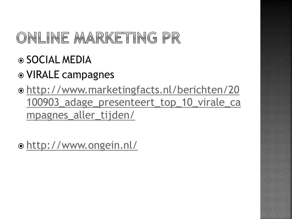  SOCIAL MEDIA  VIRALE campagnes  http://www.marketingfacts.nl/berichten/20 100903_adage_presenteert_top_10_virale_ca mpagnes_aller_tijden/ http://w