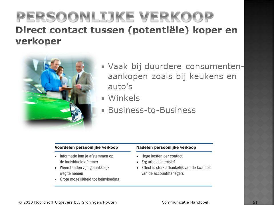  Vaak bij duurdere consumenten- aankopen zoals bij keukens en auto's  Winkels  Business-to-Business © 2010 Noordhoff Uitgevers bv, Groningen/Houten