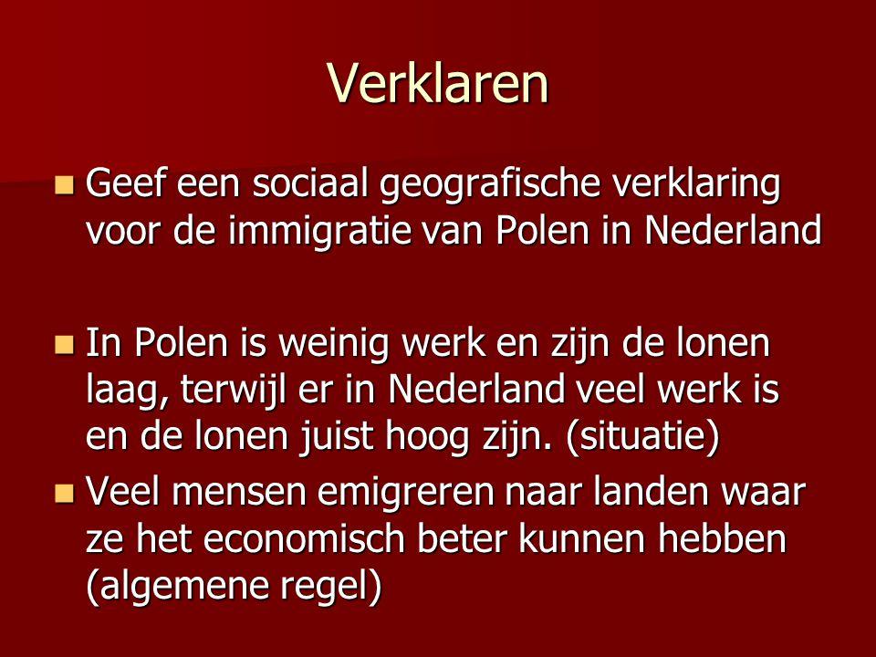 Verklaren Geef een sociaal geografische verklaring voor de immigratie van Polen in Nederland Geef een sociaal geografische verklaring voor de immigrat
