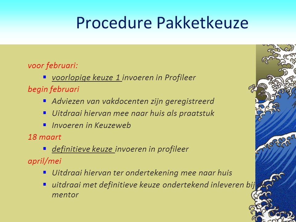 Procedure Pakketkeuze voor februari:  voorlopige keuze 1 invoeren in Profileer begin februari  Adviezen van vakdocenten zijn geregistreerd  Uitdraa