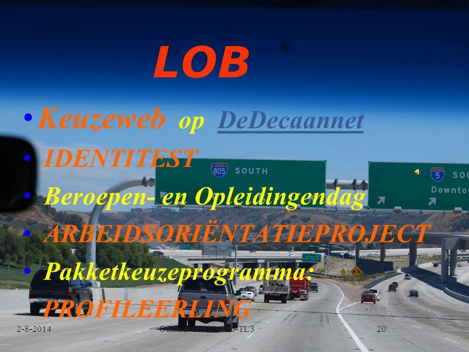 LOB Keuzeweb op DeDecaannetDeDecaannet IDENTITEST Beroepen- en Opleidingendag ARBEIDSORIËNTATIEPROJECT Pakketkeuzeprogramma: PROFILEERLING 2-8-2014Oud