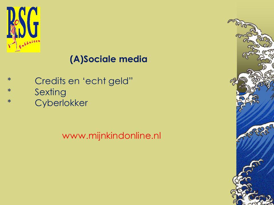 """(A)Sociale media *Credits en 'echt geld"""" *Sexting *Cyberlokker www.mijnkindonline.nl"""