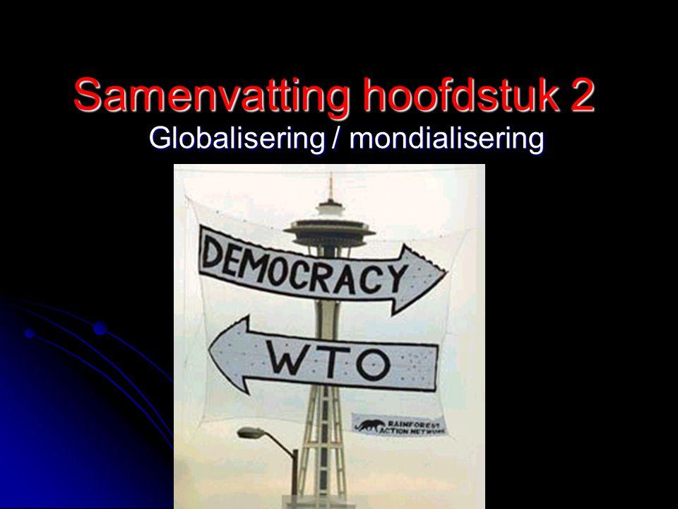 Globalisering / Mondialisering Mondialisering is het proces van wereldwijde integratie van culturen, politiek en economieën Mondialisering is het proces van wereldwijde integratie van culturen, politiek en economieën  alles gaat meer op elkaar lijken en wordt steeds meer afhankelijk van elkaar