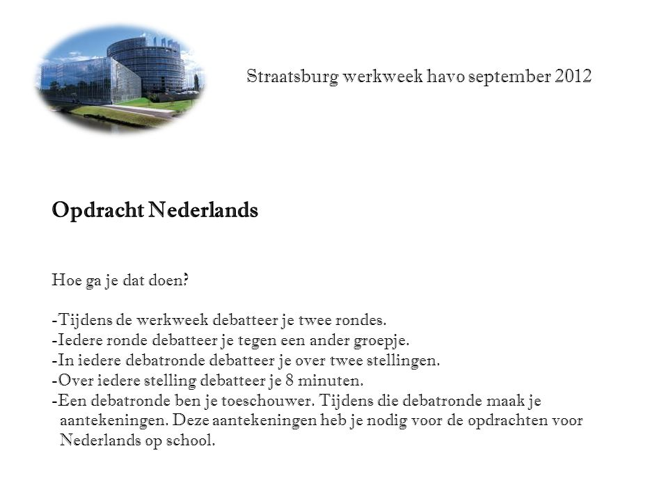 Straatsburg werkweek havo september 2012 Opdracht Nederlands Hoe ga je dat doen.
