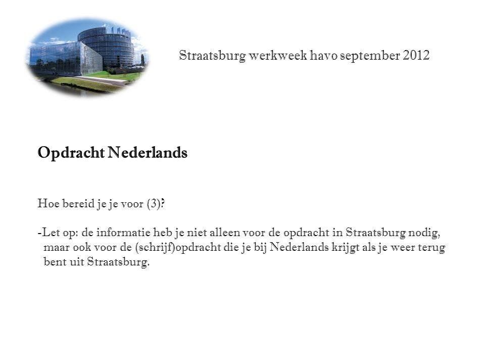 Straatsburg werkweek havo september 2012 Opdracht Nederlands Hoe bereid je je voor (3).