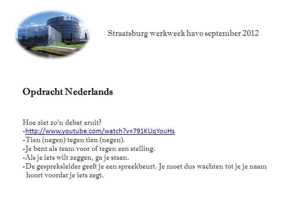 Straatsburg werkweek havo september 2012 Opdracht Nederlands Hoe ziet zo'n debat eruit.
