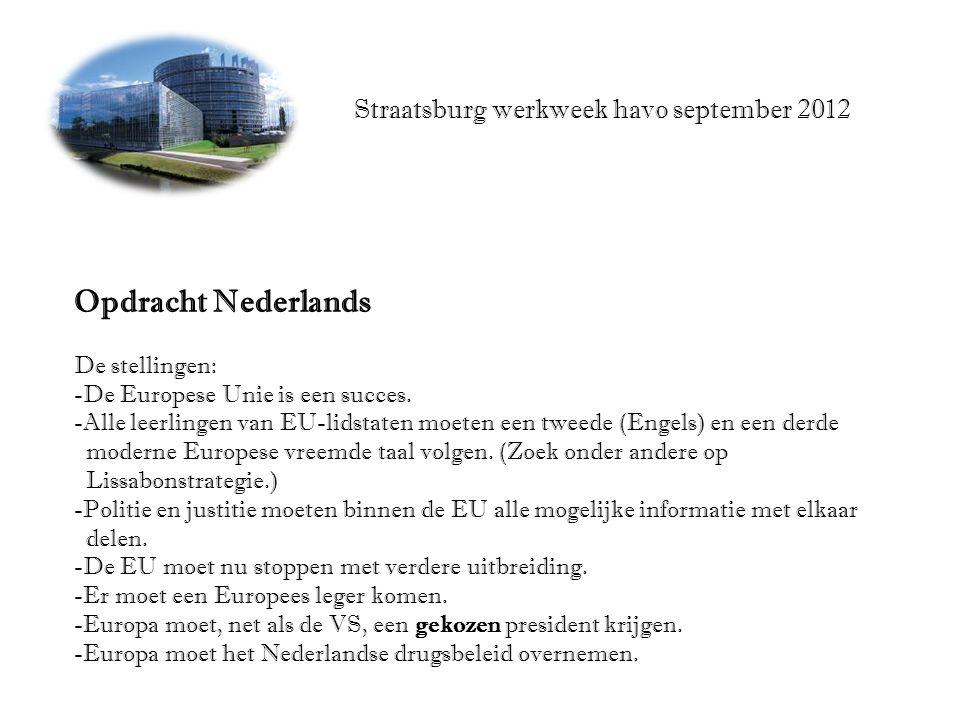 Straatsburg werkweek havo september 2012 Opdracht Nederlands De stellingen: -De Europese Unie is een succes.