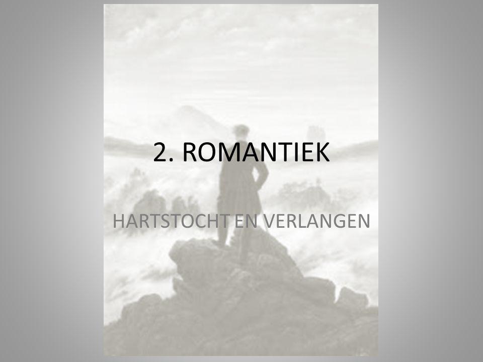 HEFTIGE EMOTIES Eind 18 e eeuw: vervreemding natuur – Rationalisme (verstandelijke benadering) – IR – Verstedelijking Reactie: Romantiek – Heftige emoties – Persoonlijke beleving