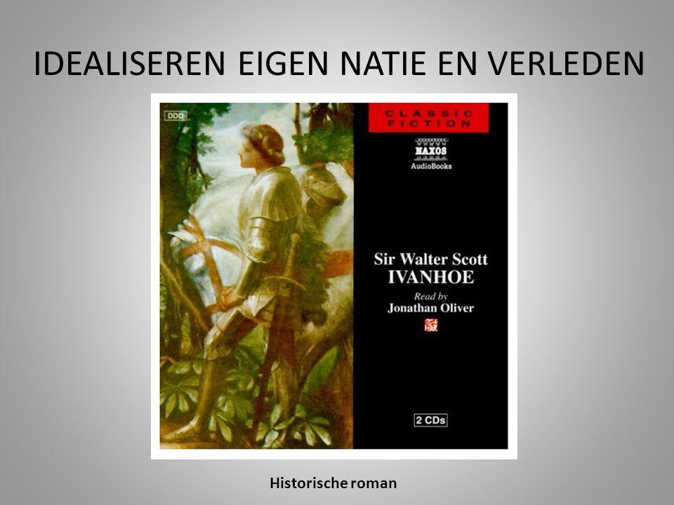 IDEALISEREN EIGEN NATIE EN VERLEDEN Historische roman
