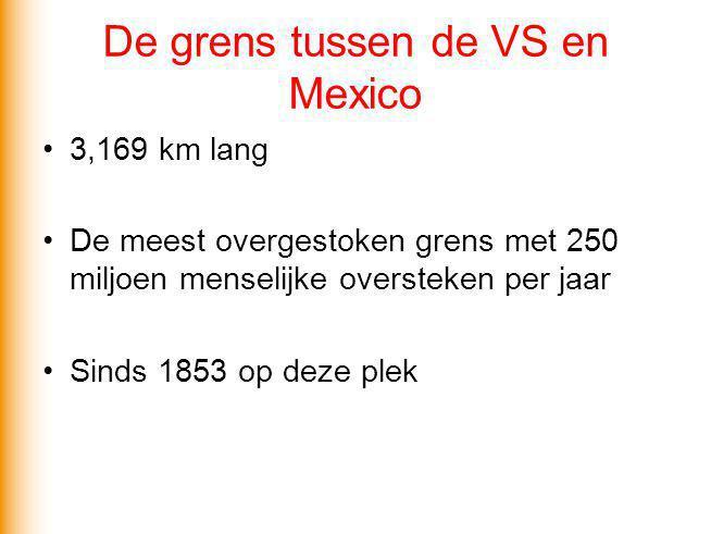 De grens tussen de VS en Mexico 3,169 km lang De meest overgestoken grens met 250 miljoen menselijke oversteken per jaar Sinds 1853 op deze plek