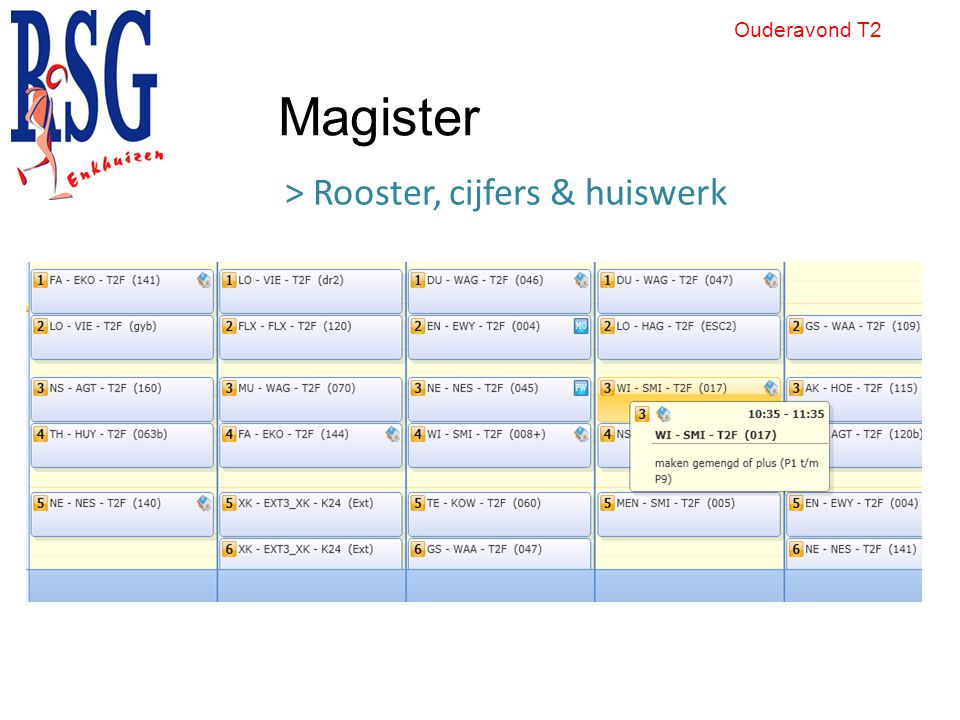 > Rooster, cijfers & huiswerk Ouderavond T2 Magister