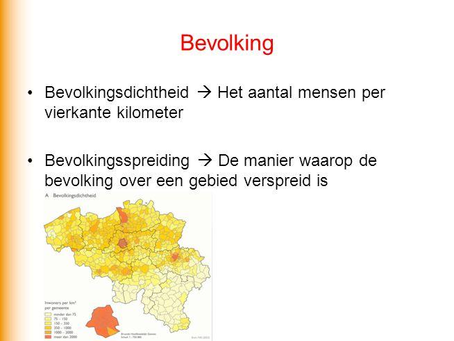Bevolking Bevolkingsdichtheid  Het aantal mensen per vierkante kilometer Bevolkingsspreiding  De manier waarop de bevolking over een gebied verspreid is
