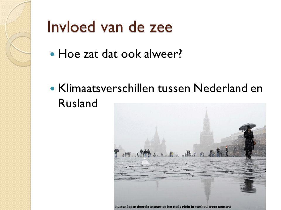 Invloed van de zee Hoe zat dat ook alweer? Klimaatsverschillen tussen Nederland en Rusland