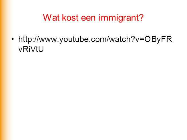 Wat kost een immigrant? http://www.youtube.com/watch?v=OByFR vRiVtU
