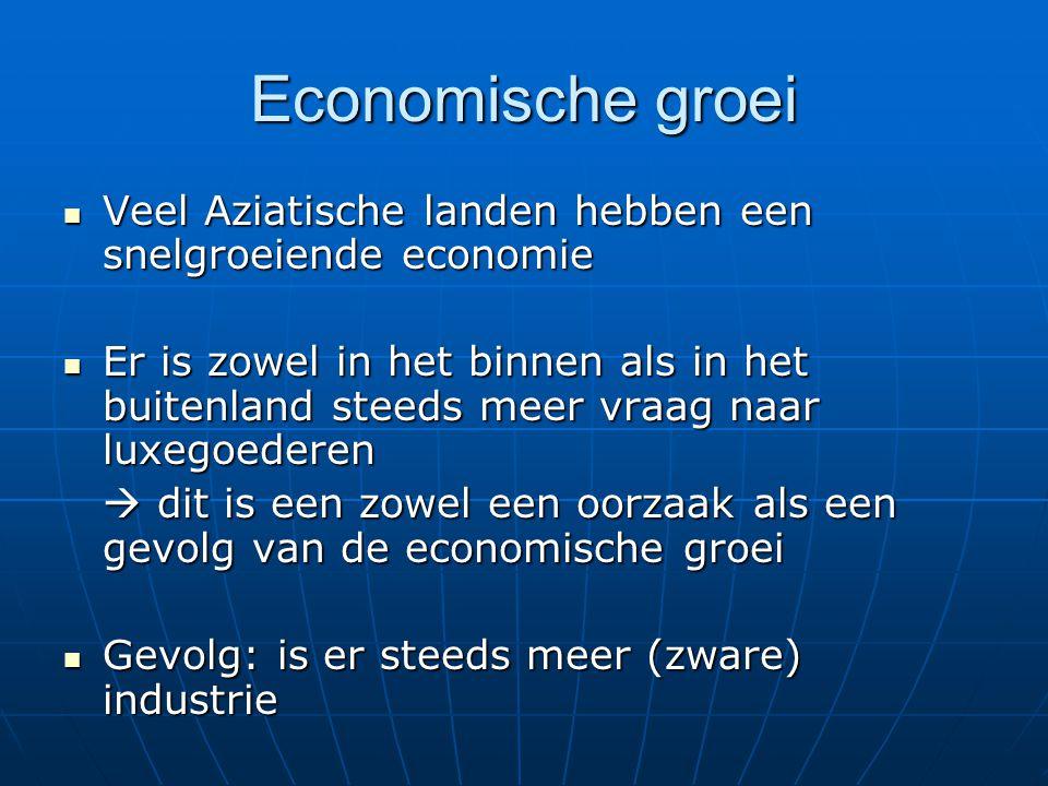 Economische groei Veel Aziatische landen hebben een snelgroeiende economie Veel Aziatische landen hebben een snelgroeiende economie Er is zowel in het