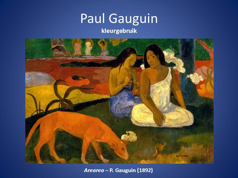 Paul Gauguin kleurgebruik Arearea – P. Gauguin (1892)