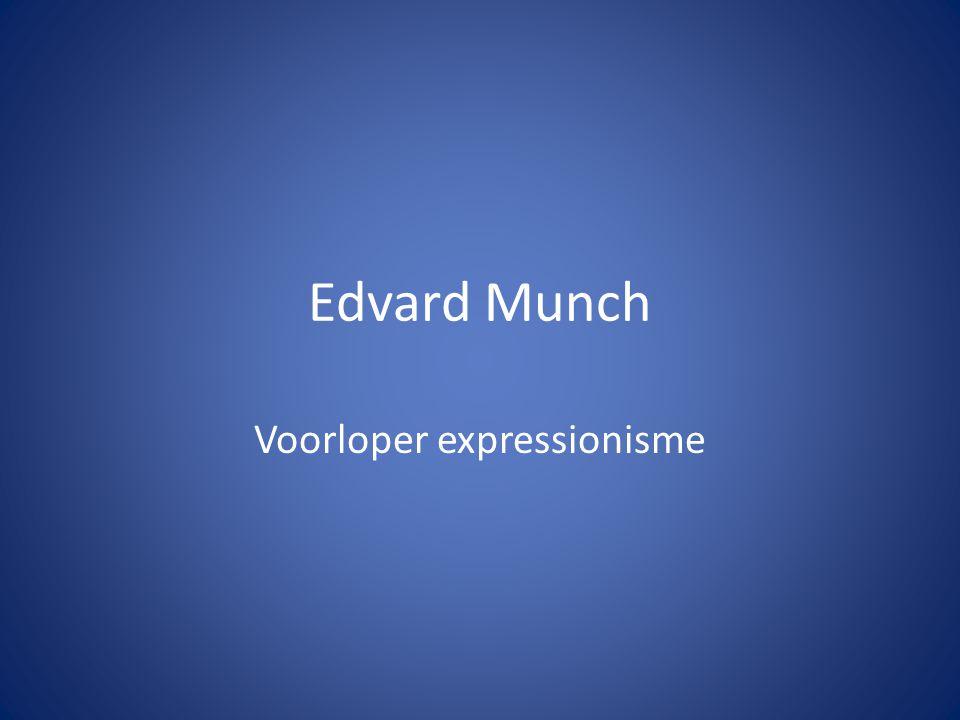 Edvard Munch Voorloper expressionisme