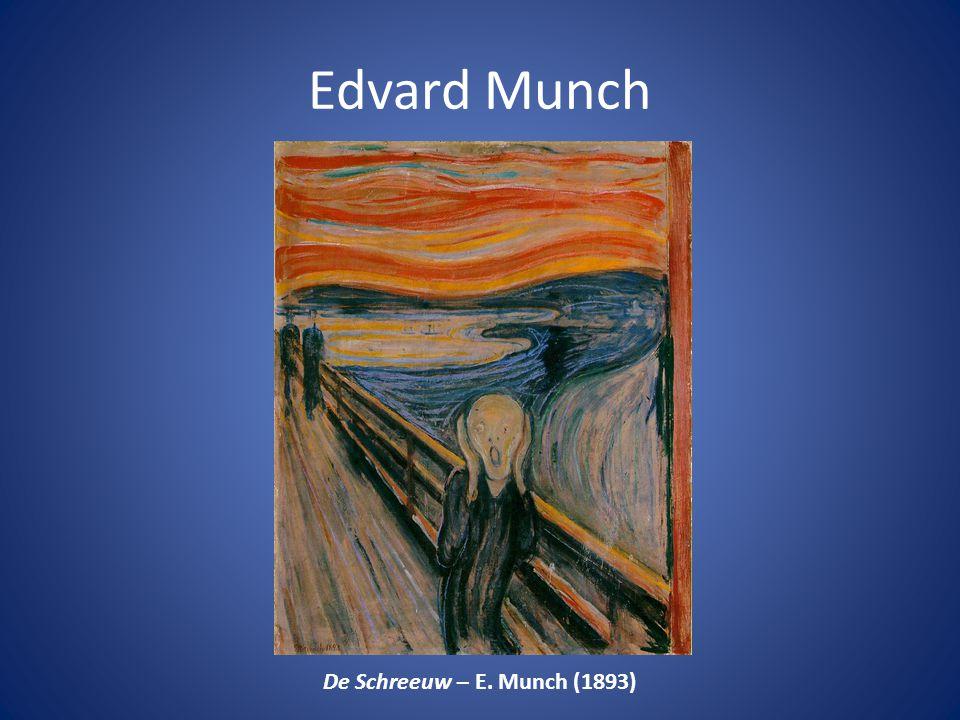 Edvard Munch De Schreeuw – E. Munch (1893)