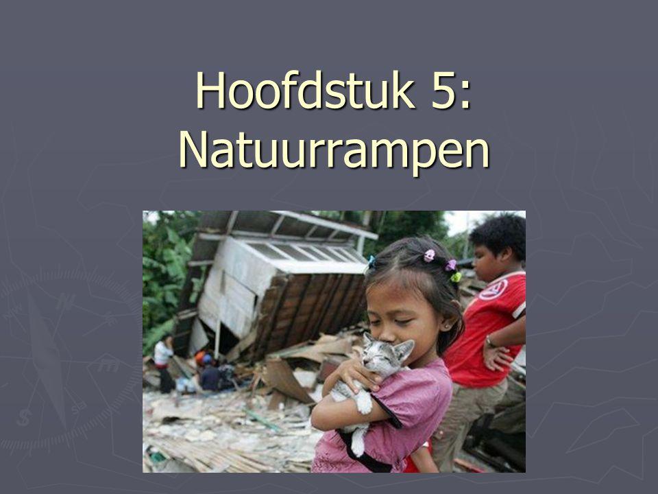Hoofdstuk 5: Natuurrampen