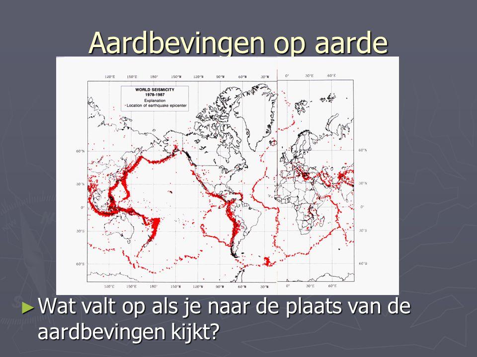 Aardbevingen op aarde ► Wat valt op als je naar de plaats van de aardbevingen kijkt?
