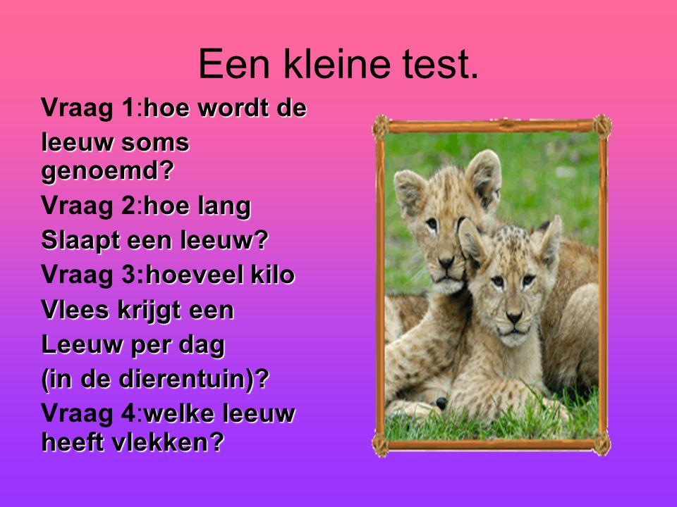 Antwoorden Vraag 1 = de koning Van het dierenrijk.