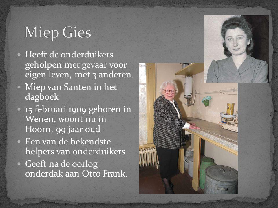 Heeft de onderduikers geholpen met gevaar voor eigen leven, met 3 anderen. Miep van Santen in het dagboek 15 februari 1909 geboren in Wenen, woont nu