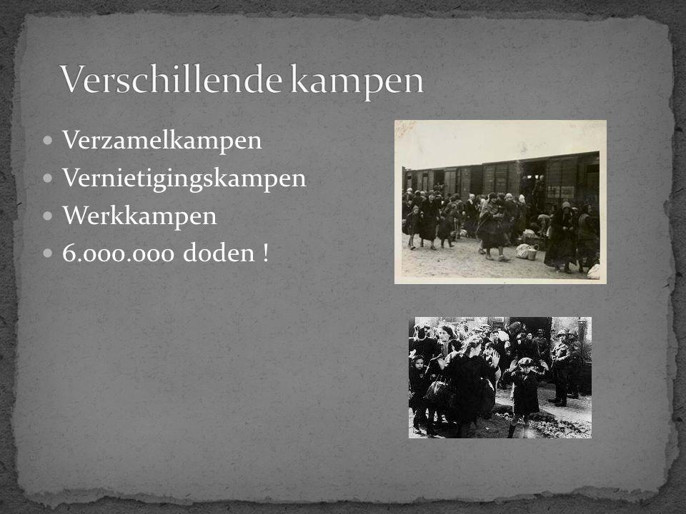 Verzamelkampen Vernietigingskampen Werkkampen 6.000.000 doden !