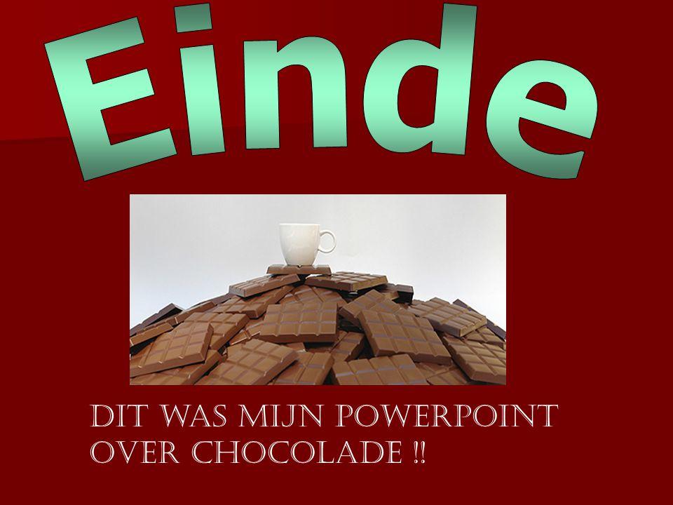 Dit was mijn PowerPoint over chocolade !!