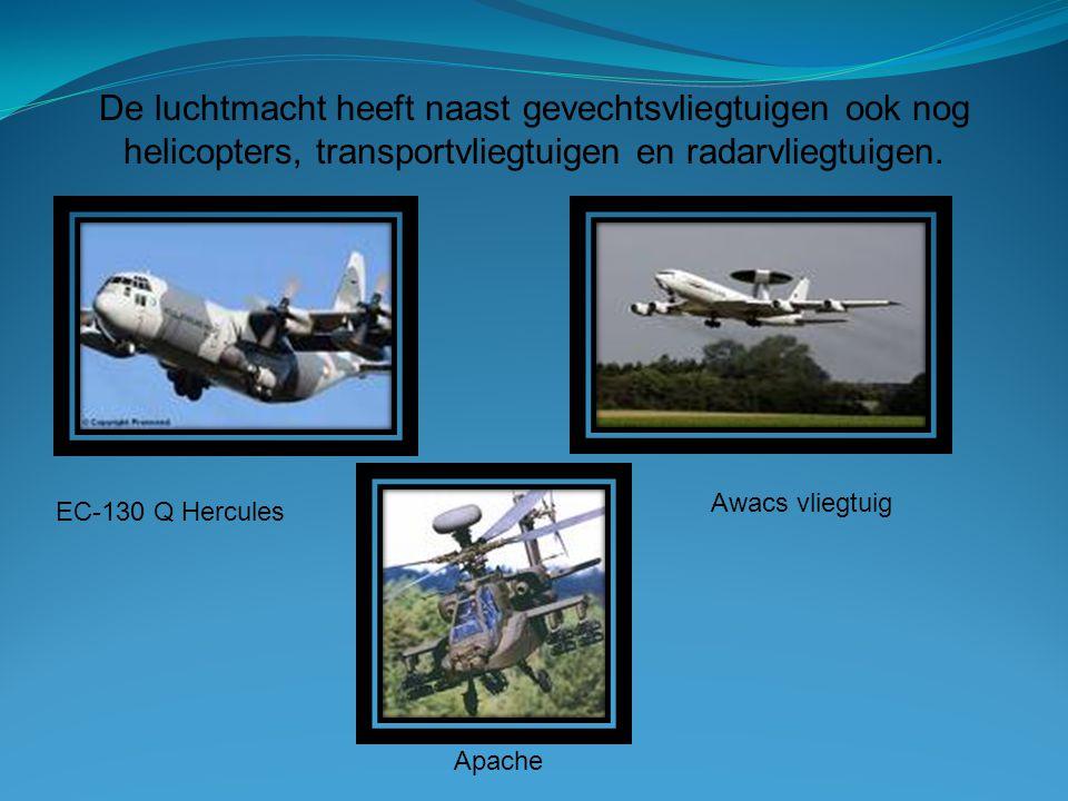De luchtmacht heeft naast gevechtsvliegtuigen ook nog helicopters, transportvliegtuigen en radarvliegtuigen. Awacs vliegtuig EC-130 Q Hercules Apache