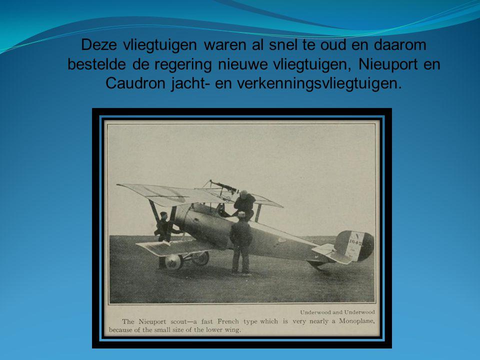 Deze vliegtuigen waren al snel te oud en daarom bestelde de regering nieuwe vliegtuigen, Nieuport en Caudron jacht- en verkenningsvliegtuigen.