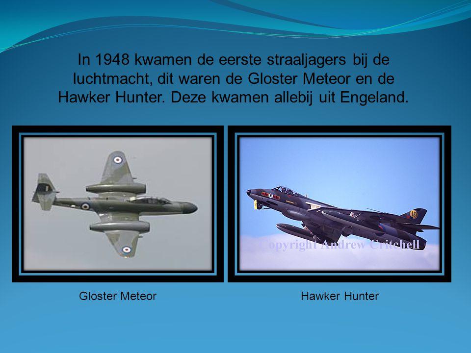 In 1948 kwamen de eerste straaljagers bij de luchtmacht, dit waren de Gloster Meteor en de Hawker Hunter. Deze kwamen allebij uit Engeland. Gloster Me