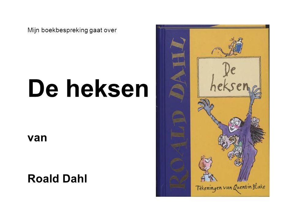 Mijn boekbespreking gaat over De heksen van Roald Dahl