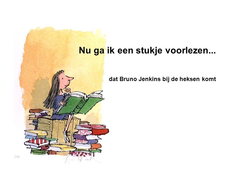 Nu ga ik een stukje voorlezen... dat Bruno Jenkins bij de heksen komt