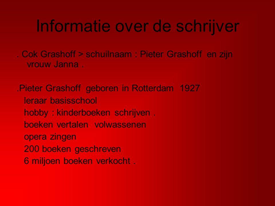 Informatie over de schrijver. Cok Grashoff > schuilnaam : Pieter Grashoff en zijn vrouw Janna..Pieter Grashoff geboren in Rotterdam 1927 leraar basiss