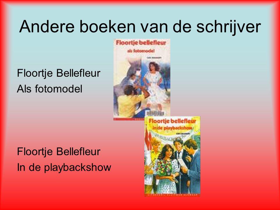 Andere boeken van de schrijver Floortje Bellefleur Als fotomodel Floortje Bellefleur In de playbackshow