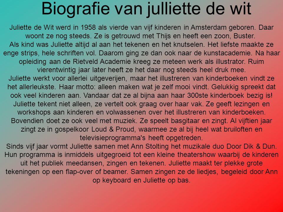 Juliette de Wit werd in 1958 als vierde van vijf kinderen in Amsterdam geboren.