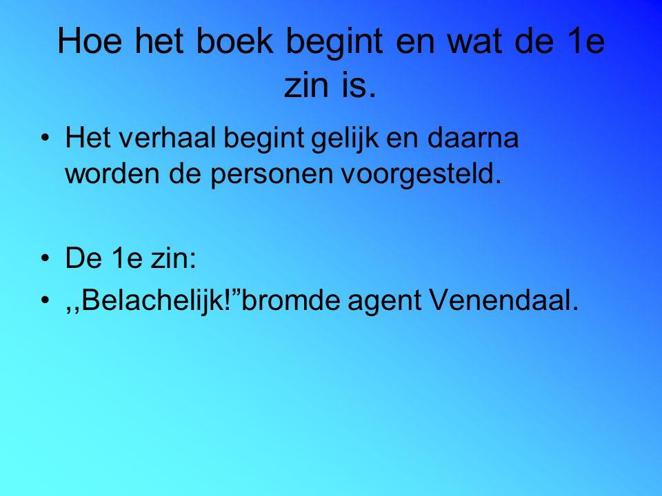 Hoe het boek begint en wat de 1e zin is.