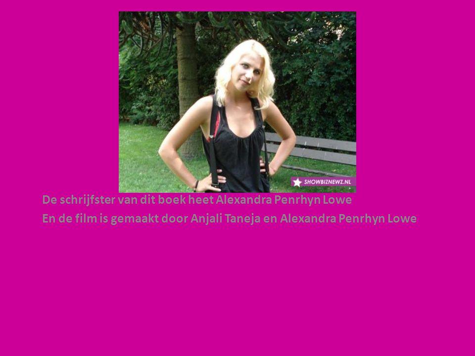 De schrijfster van dit boek heet Alexandra Penrhyn Lowe En de film is gemaakt door Anjali Taneja en Alexandra Penrhyn Lowe