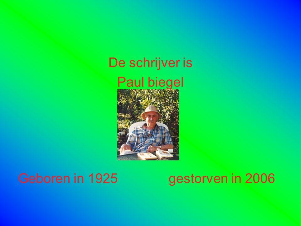 De schrijver is Paul biegel Geboren in 1925gestorven in 2006