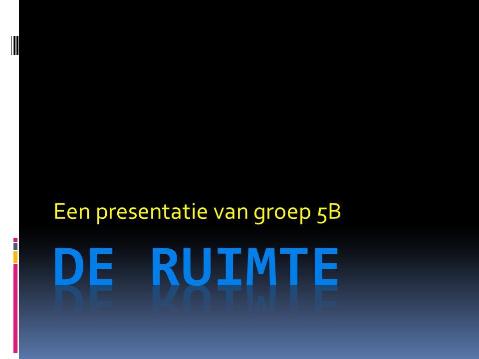 Een presentatie van groep 5B