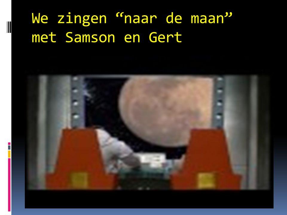 """We zingen """"naar de maan"""" met Samson en Gert"""