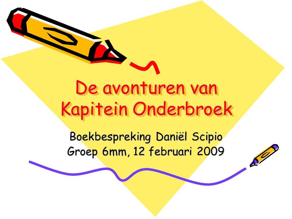 De avonturen van Kapitein Onderbroek Boekbespreking Daniël Scipio Groep 6mm, 12 februari 2009