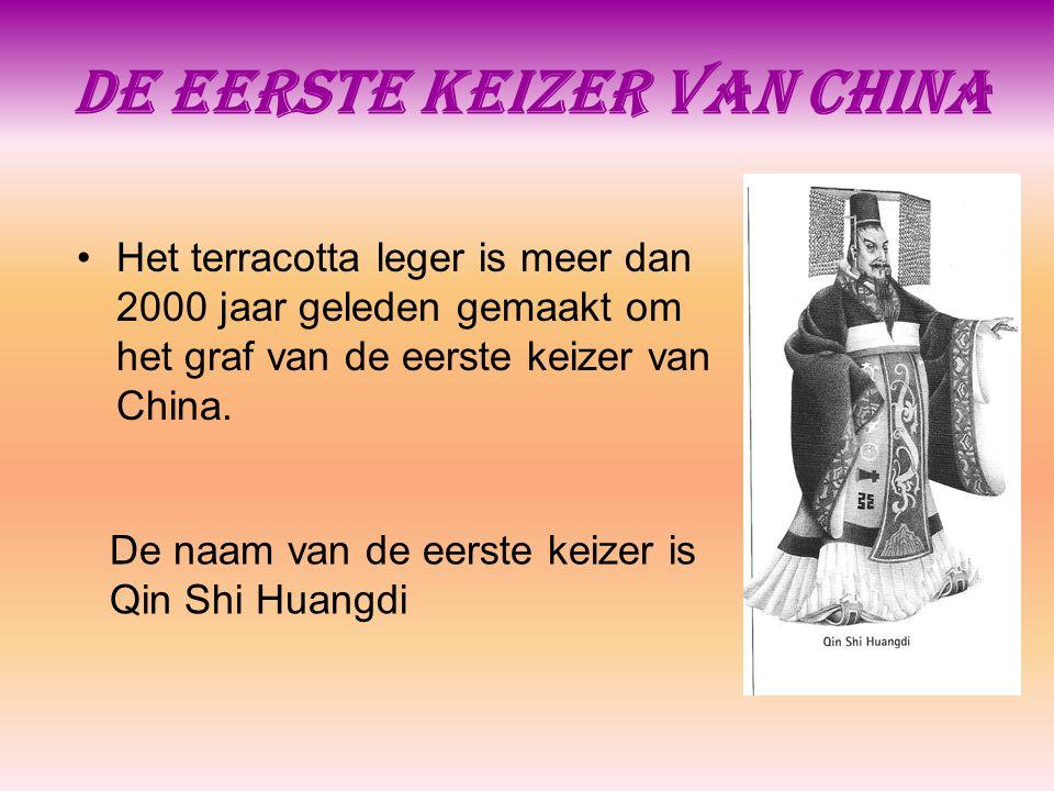 De eerste keizer van China Het terracotta leger is meer dan 2000 jaar geleden gemaakt om het graf van de eerste keizer van China. De naam van de eerst