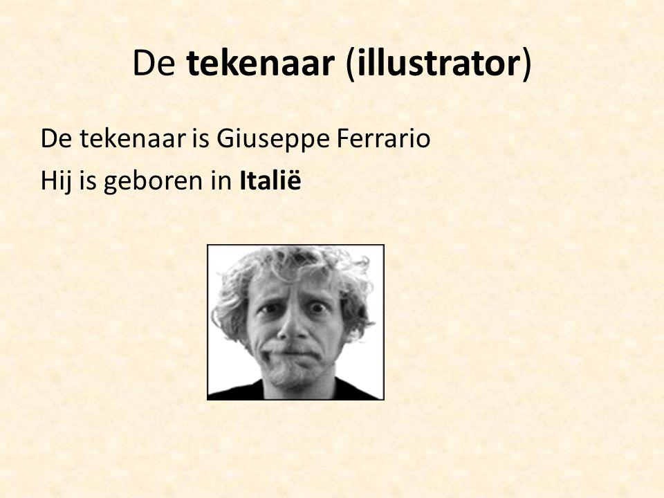 De tekenaar (illustrator) De tekenaar is Giuseppe Ferrario Hij is geboren in Italië