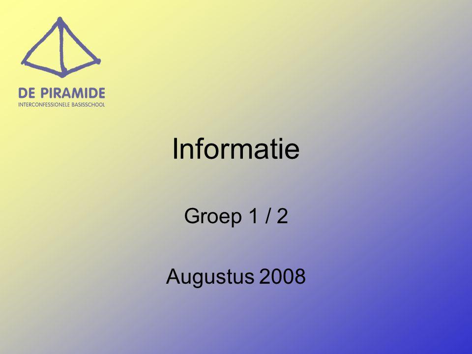 Informatie Groep 1 / 2 Augustus 2008