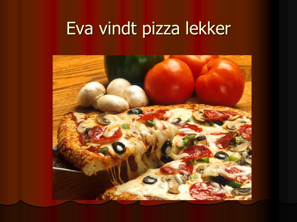 Eva vindt pizza lekker