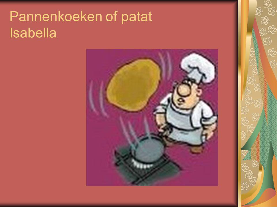 Pannenkoeken of patat Isabella
