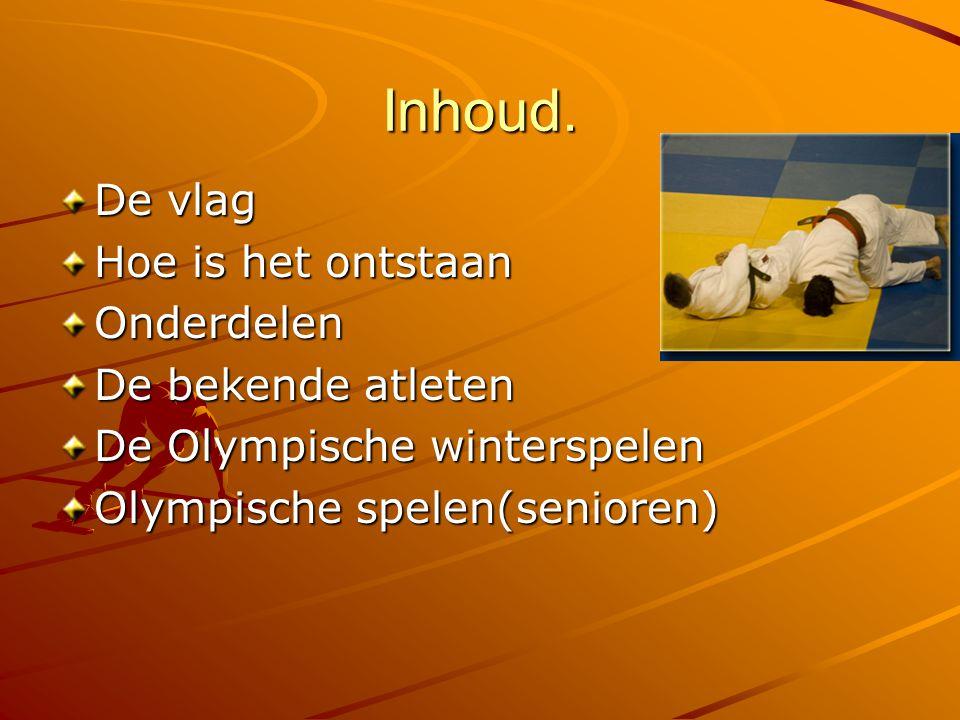 Inhoud. De vlag Hoe is het ontstaan Onderdelen De bekende atleten De Olympische winterspelen Olympische spelen(senioren)