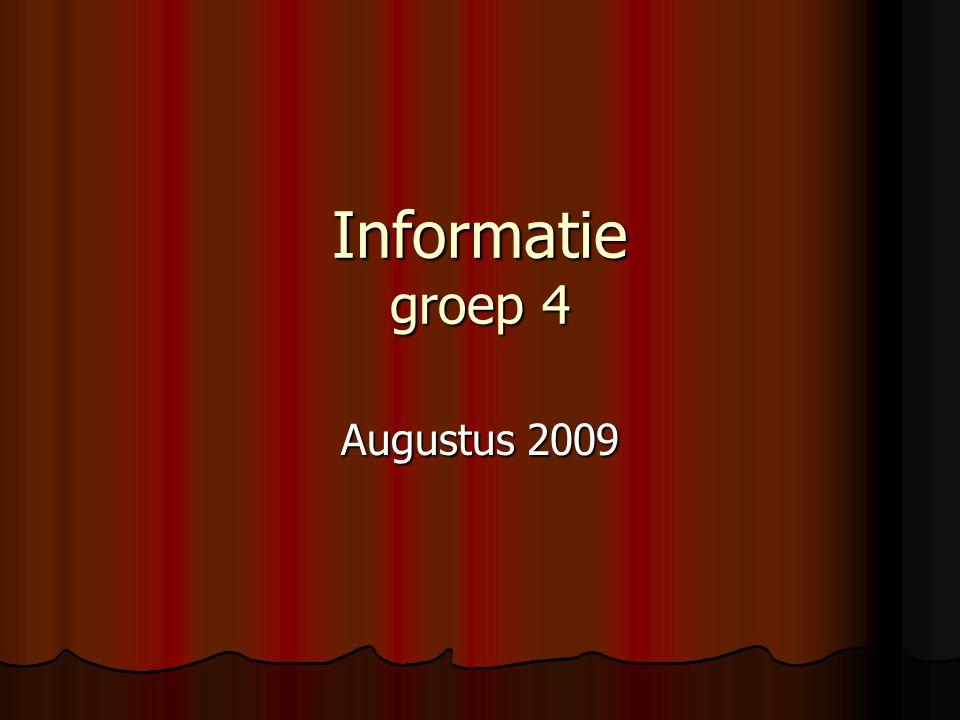 Informatie groep 4 Augustus 2009